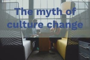myth of culture change